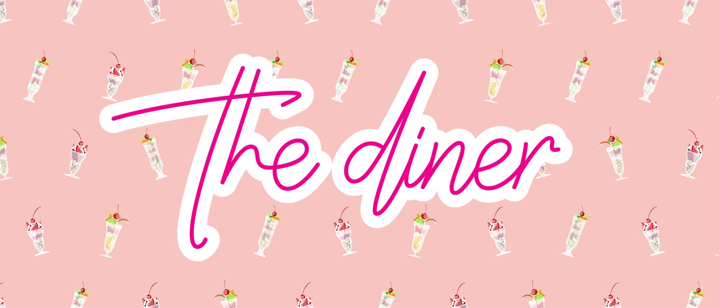 Taste. Shop. Play. Weekend: The Diner