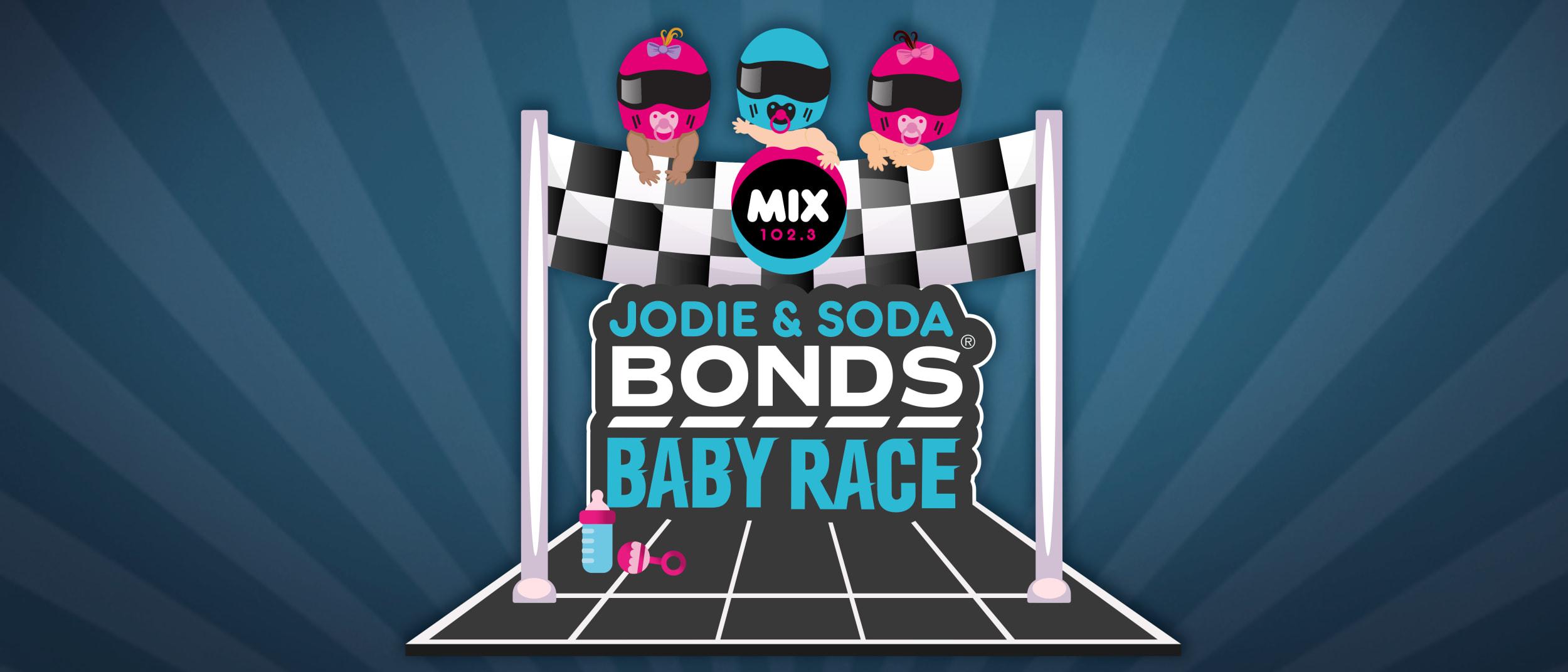 Jodie & Soda Bonds Baby Race
