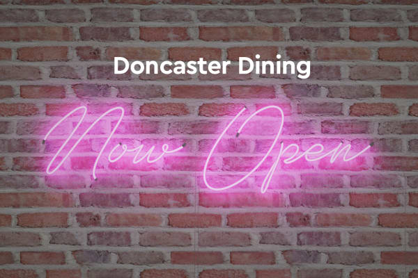 Doncaster Dining - now open