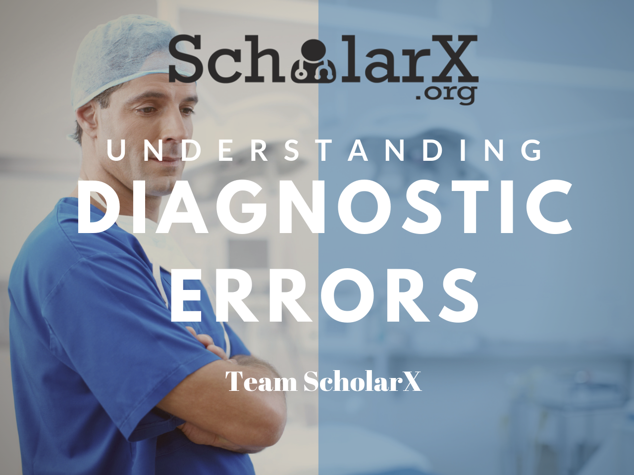 Understading Diagnostic Errors