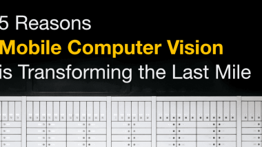 5 Reasons Mobile Computer Vision is Transforming the Last Mile
