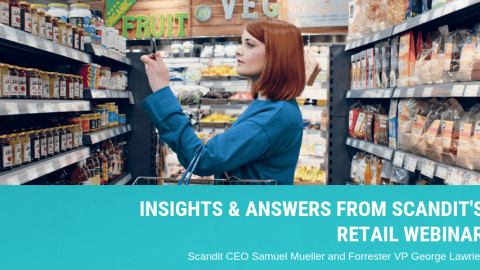 Insights & Answers From Scandit's Retail Webinar