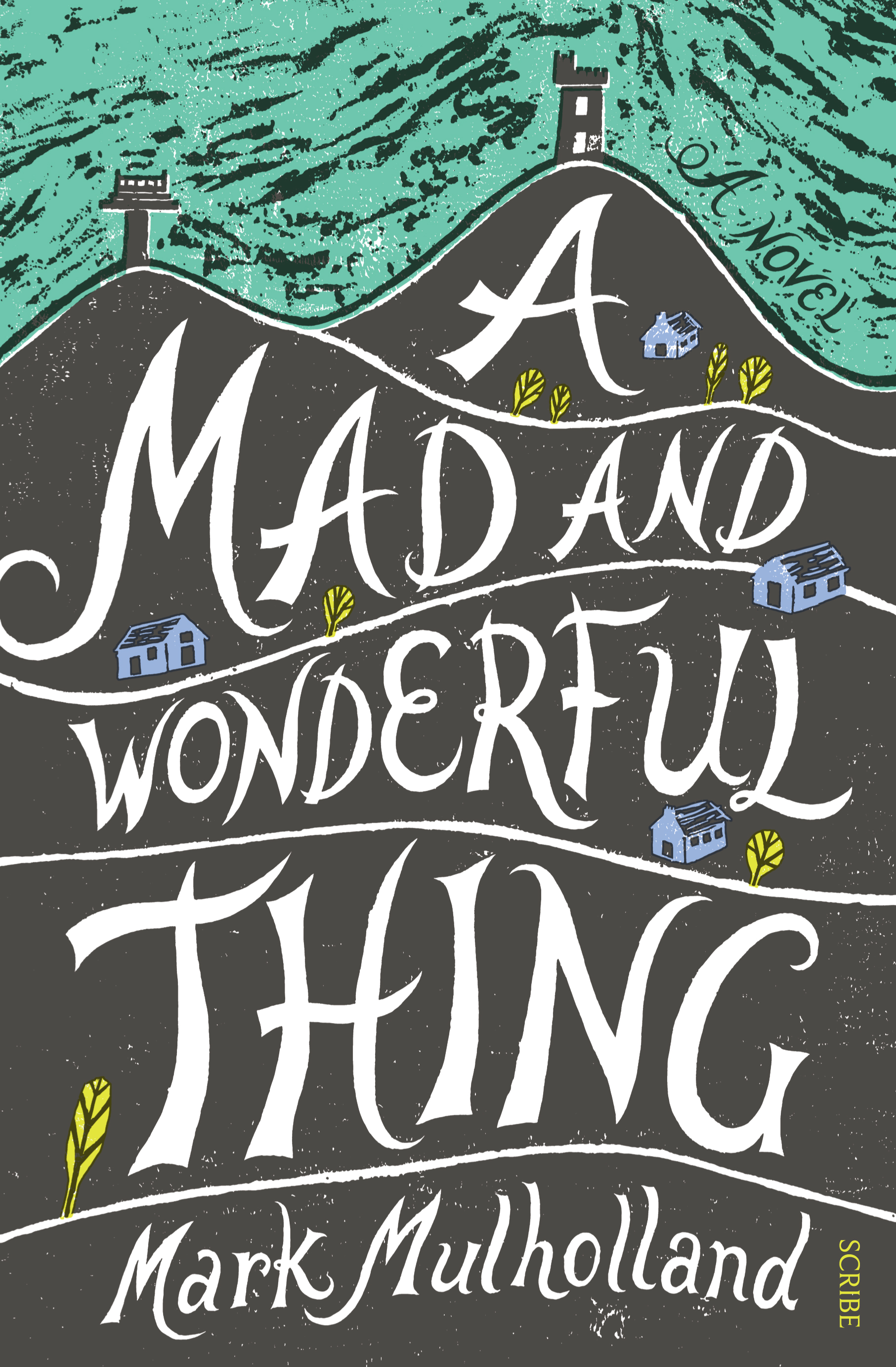 A mad and wonderful thing book scribe us high res cover download image fandeluxe Image collections