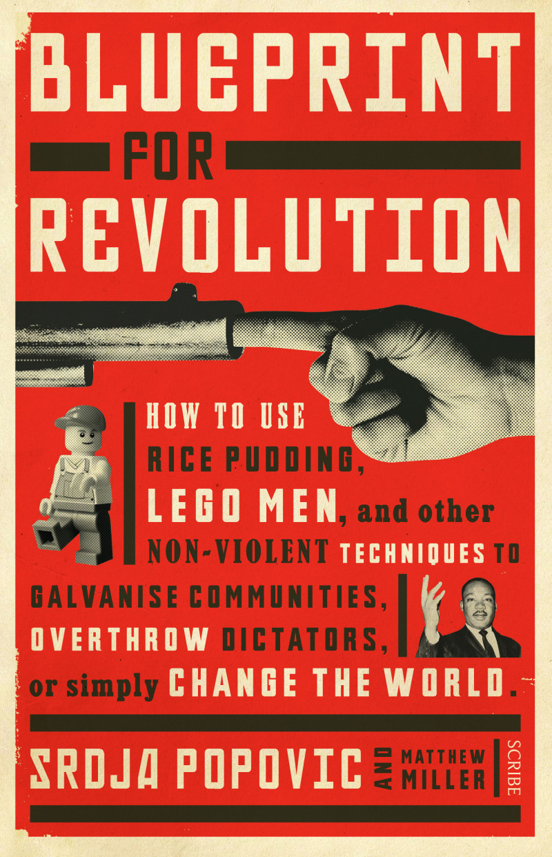 Blueprint for revolution book scribe publications how to use rice pudding lego men and other non violent techniques to galvanise communities overthrow dictators or simply change the world malvernweather Gallery