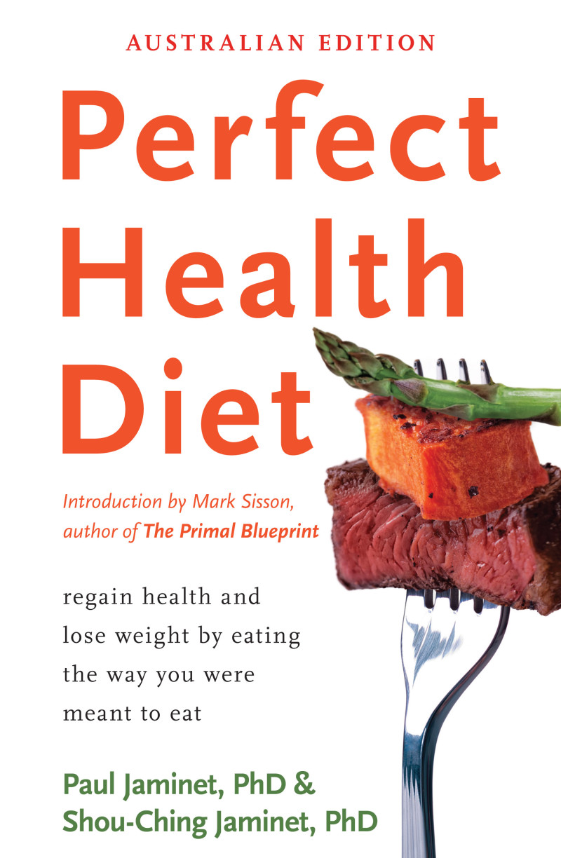 Perfect health diet book scribe publications regain health and lose weight by eating the way you were meant to eat paul jaminet shou ching jaminet malvernweather Gallery