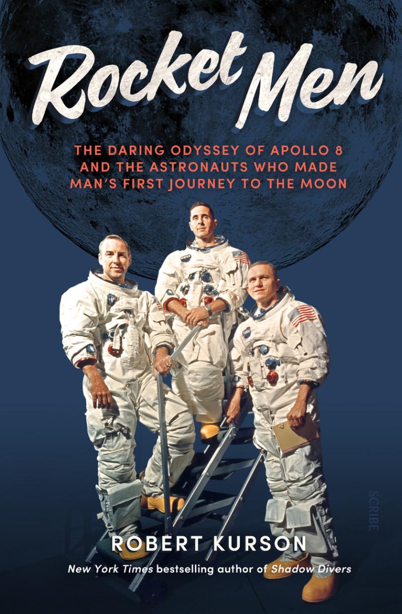 Rocket Men   Book   Scribe Publications