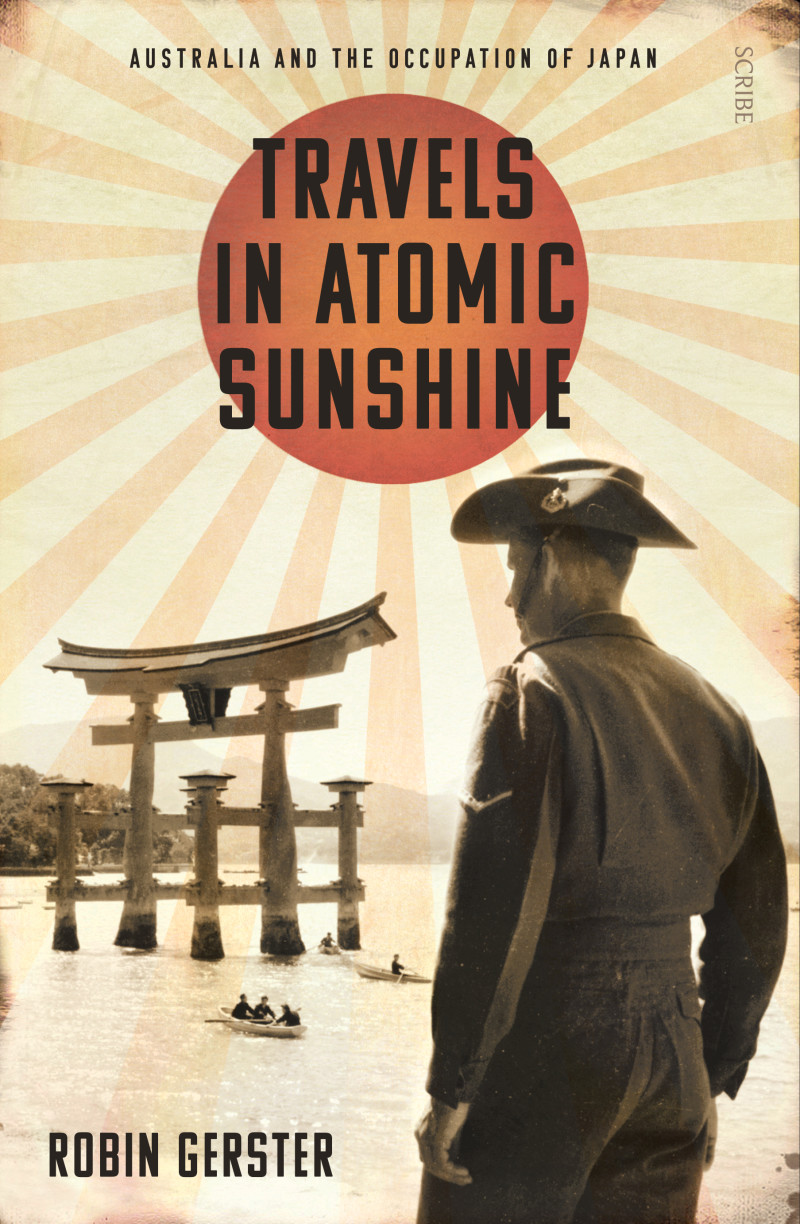 Travels in Atomic Sunshine by Robin Gerster