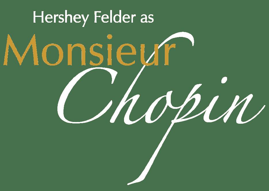 Hershey Felder as Monsieur Chopin