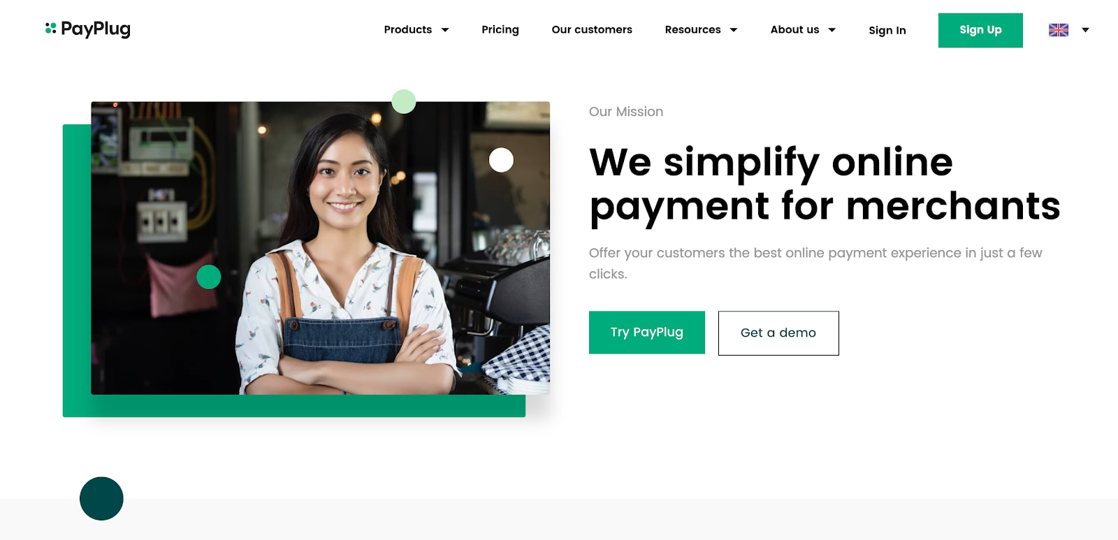 Offer your customers the best online payment experience in just a few clicks. Accept credit card payments in just a few clicks, online and in stores. PayPlug is a French payment solution for SMEs, selling their products in stores and online. Without VAD contract, without installation costs, without commitment. Today, more than 10,000 e-merchants in Europe trust us, and we can count on more than 300 partners! PayPlug simplifies the collection of online payments, by offering a simple and innovative interface and functionalities. Installing the solution and monitoring payments on a daily basis does not require any particular expertise.