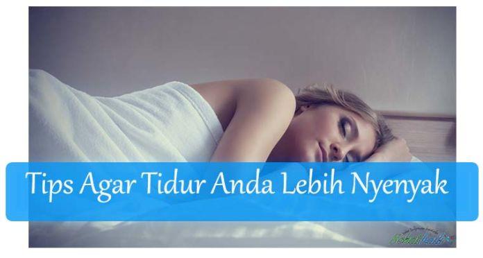 8 Tips Agar Tidur Anda Lebih Nyenyak