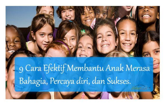 Cara Efektif Membantu Anak Merasa Bahagia, Percaya diri, dan Sukses.