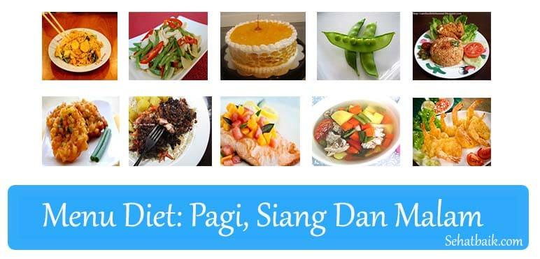 Menu Makanan Diet Pagi, Siang Dan Malam
