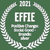 EFFIE 2021 Positive Change: Social Good - Brands: silver