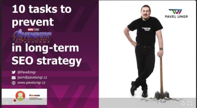 Slides from my speech: 10 tasks to prevent End Game in long term SEO strategy