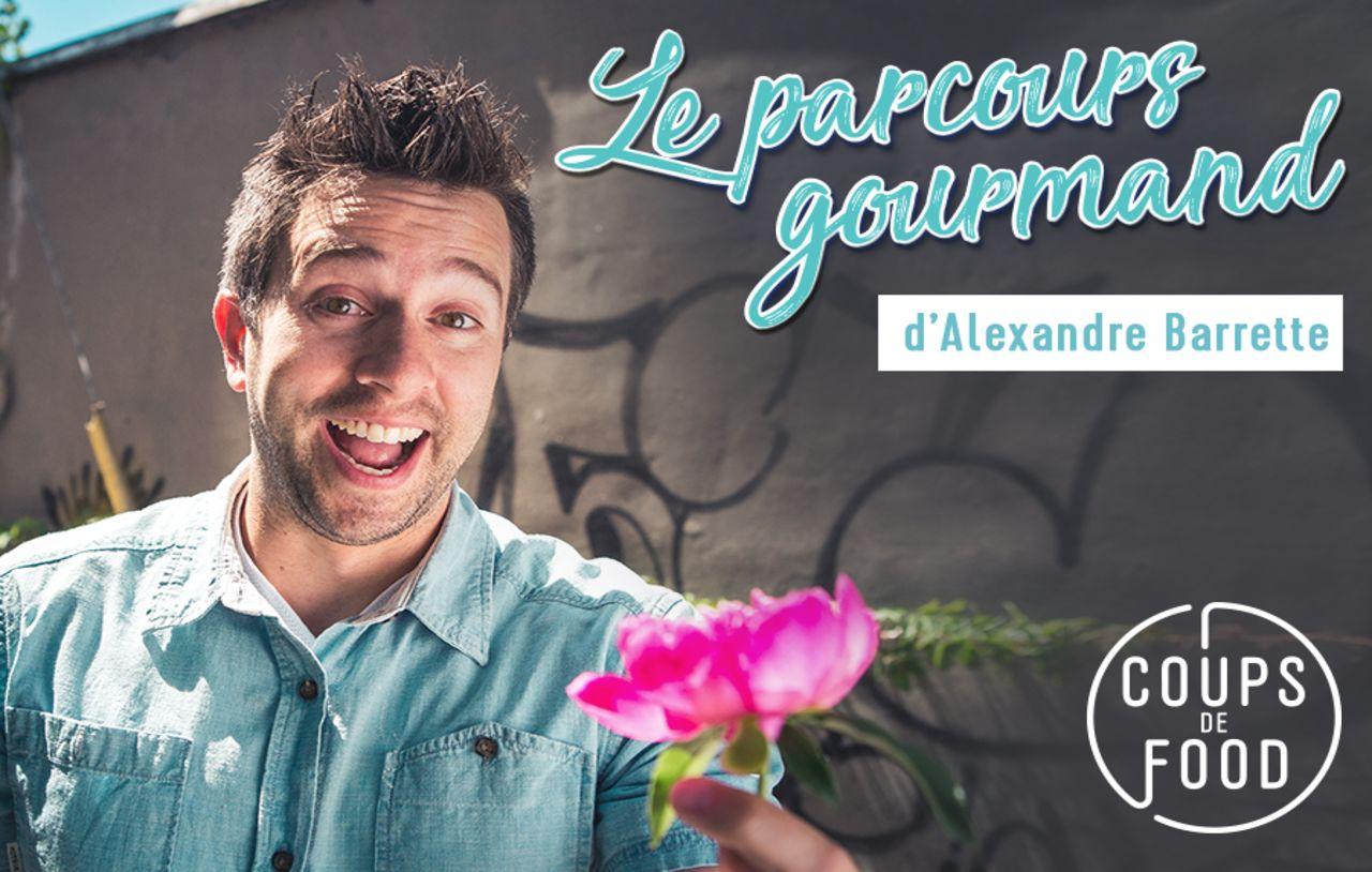 Le parcours gourmand d'Alexandre Barrette