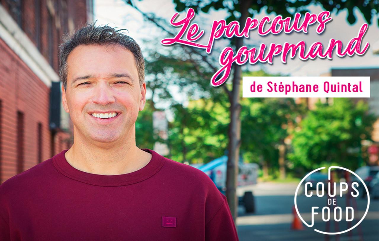 Le parcours gourmande de Stéphane Quintal