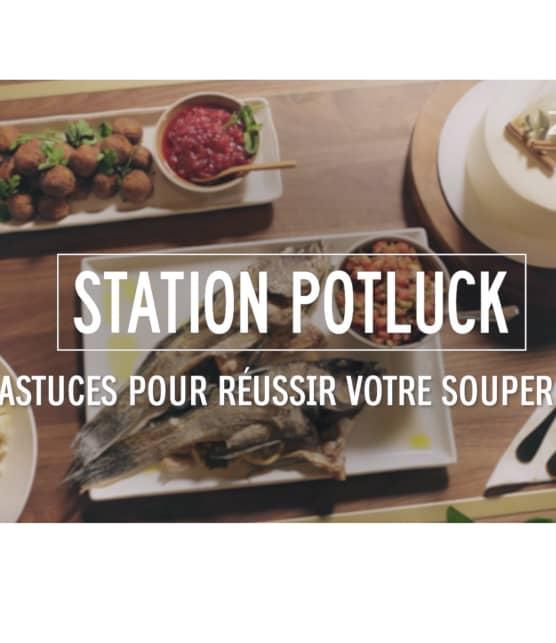 Station Potluck - Astuces pour réussir votre souper