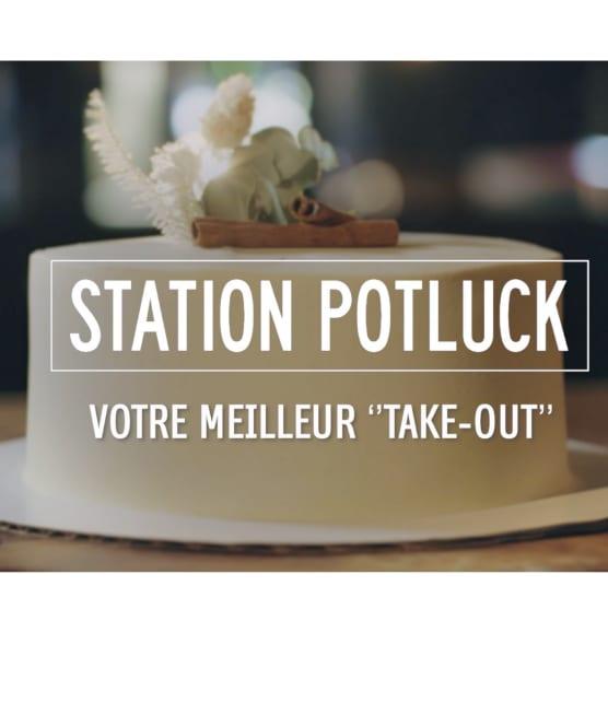 Station Potluck- ''Votre meilleur Take-Out''