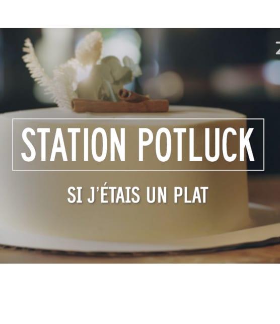 Station Potluck - Si j'étais un plat