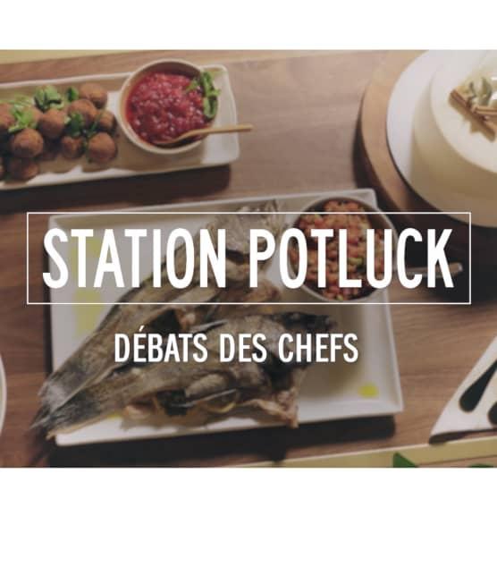 Station Potluck - Débat des chefs
