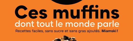 Découvrez le livre Ces muffins dont tout le monde parle