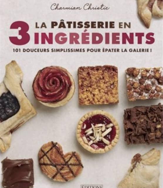 La pâtisserie en 3 ingrédients