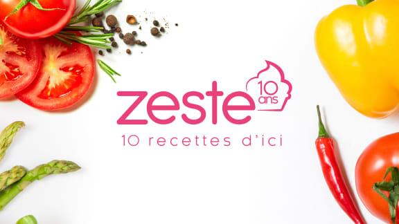 ZESTE 10 ans – 10 recette d'ici avec COOK IT