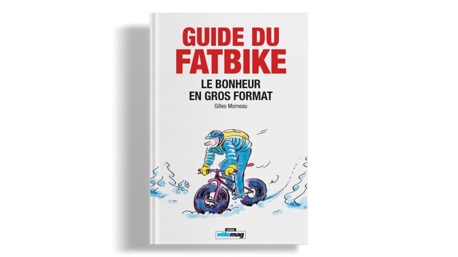 Livre : Enfin un guide sur le fatbike