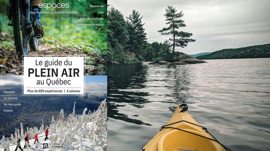 Nouveau Guide du plein air au Québec: les 800 coups de coeur d'Espaces
