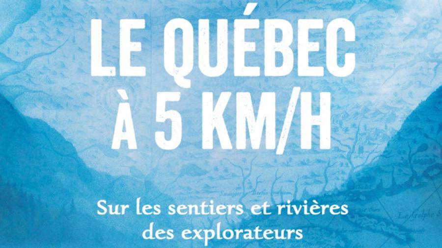Livre : le Québec à 5 km/h