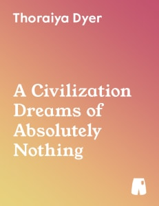 A Civilization Dreams of Absolutely Nothing
