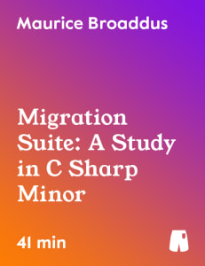 Migration Suite: A Study in C Sharp Minor