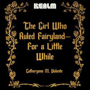 The Girl Who Ruled Fairyland—For a Little While
