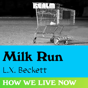 How We Live Now: Milk Run