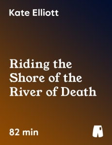 Riding the Shore of the River of Death