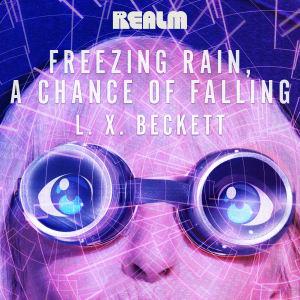 Freezing Rain, a Chance of Falling