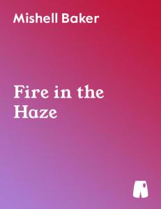 Fire in the Haze