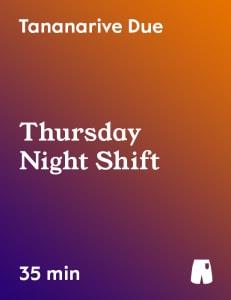 Thursday Night Shift