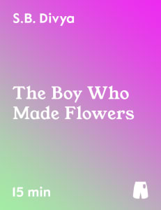 The Boy Who Made Flowers