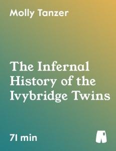 The Infernal History of the Ivybridge Twins