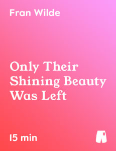 Only Their Shining Beauty was Left