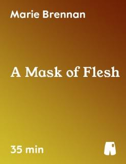 A Mask of Flesh