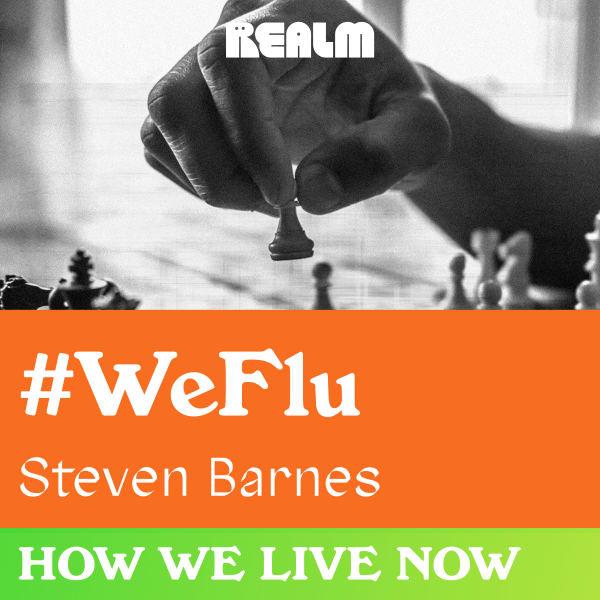 How We Live Now: #WeFlu