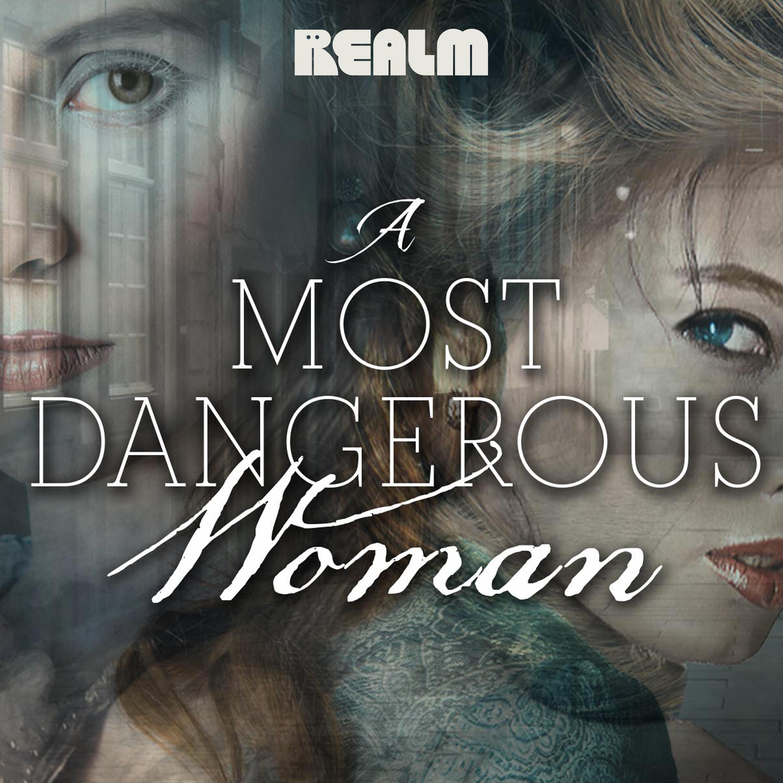 A Most Dangerous Woman