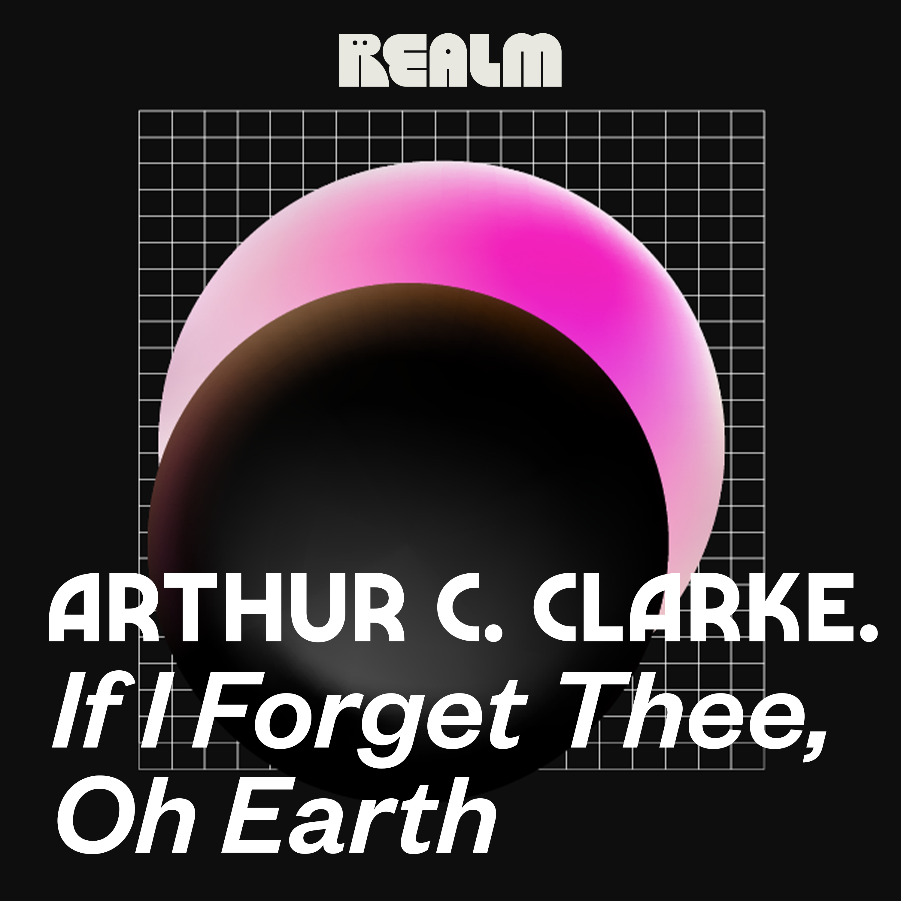 If I Forget Thee, O Earth