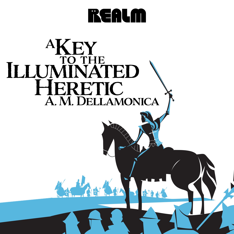 A Key to the Illuminated Heretic