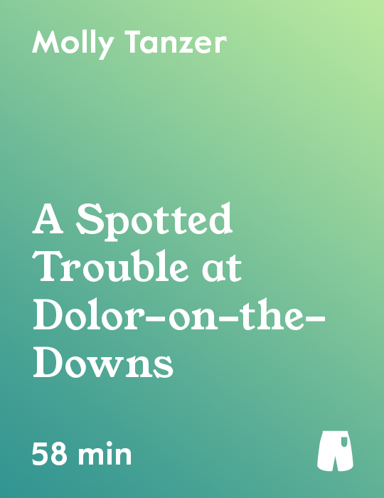 A Spotted Trouble at Dolor-on-the-Downs