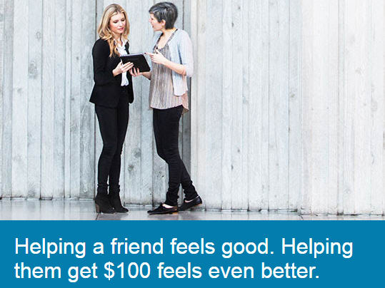 Charles Schwab Refer a friend, and they can get $100.. Helping them get $100 feels even better.