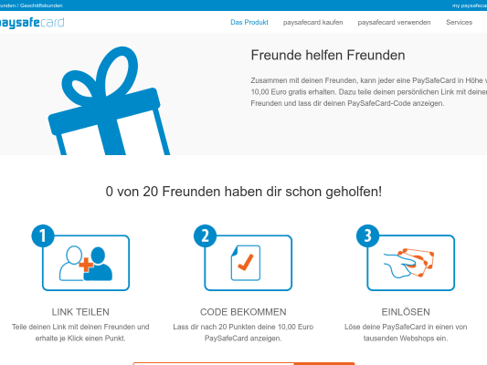 Share your link with 20 of your friends and get an 10$ PaySafeCard