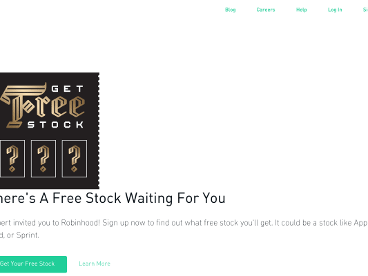 Your free stock is waiting for you! Join Robinhood and we?ll both get a stock like Apple, Ford, or Facebook for free.